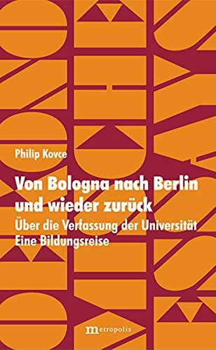 9783731611752: Von Bologna nach Berlin und wieder zurück: Über die Verfassung der Universität. Eine Bildungsreise
