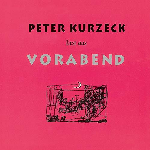 Peter Kurzeck liest aus Vorabend: Kurzeck, Peter