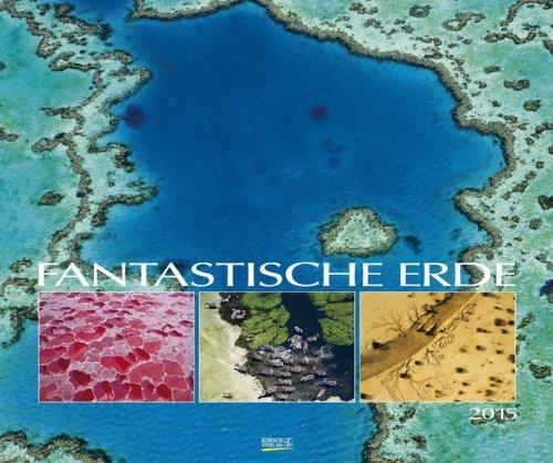 9783731800620: Fantastische Erde 2015. PhotoArt Classic Kalender