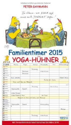 9783731802860: Gaymanns Familientimer 2015 Yoga-Hühner: Mit Ferienterminen und Vorschau bis März 2016