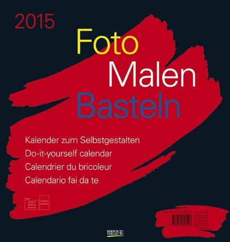 9783731803126: Foto, Malen, Basteln schwarz 2015: Kalender zum Selbstgestalten
