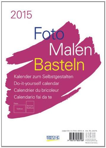 9783731803188: Foto-Malen-Basteln 2015 weiß, Format A5: Kalender zum Selbstgestalten