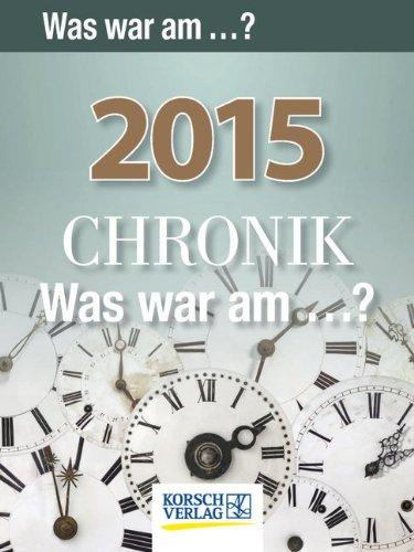 9783731805588: Chronik - Was war am...?  2015 Tages-Abreisskalender