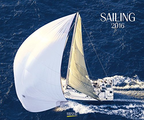 9783731807469: Sailing 2016. PhotoArt Classic Kalender