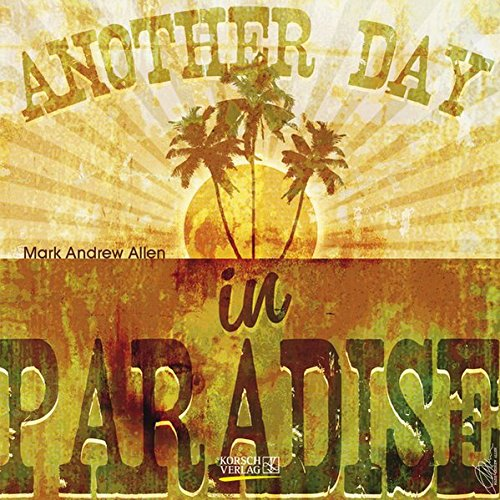 9783731810162: Another Day in Paradise 2016: Brosch�renkalender mit Ferienterminen