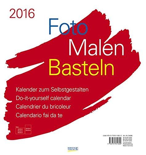 9783731811800: Foto-Malen-Basteln weiß 2016: Kalender zum Selbstgestalten
