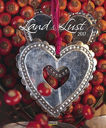 9783731814733: Land & Lust 2017. PhotoArt Classic Kalender