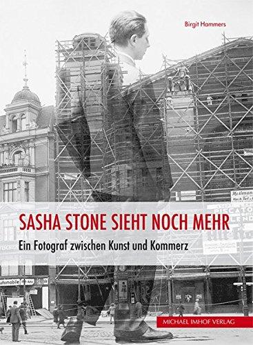 """9783731900016: """"Sascha Stone sieht noch mehr"""": Ein Fotograf zwischen Kunst und Kommerz"""