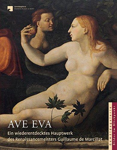 9783731900269: AVE EVA: Ein wiederentdecktes Hauptwerk des Renaissancemeisters Guillaume de Marcillat