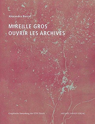 9783731900511: Mireille Gros: Ouvrir Les Archives