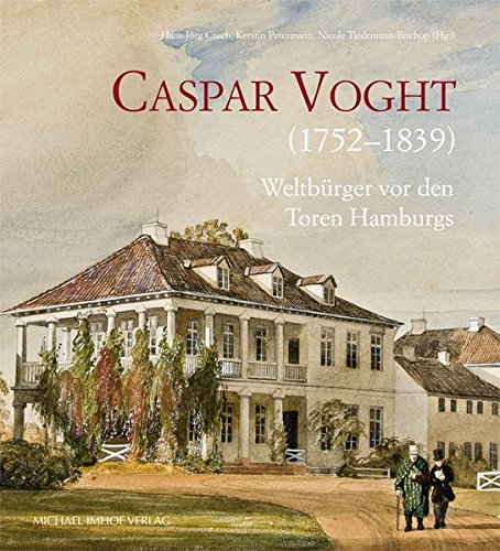 9783731900535: Caspar Voght (1752-1839): Weltb�rger vor den Toren Hamburgs