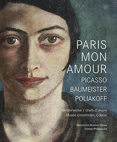 9783731900689: Paris Mon Amour - Picasso, Baumeister, Poliakoff