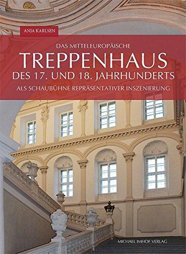 Das mitteleuropäische Treppenhaus des 17. und 18. Jahrhunderts als Schaubühne reprä...