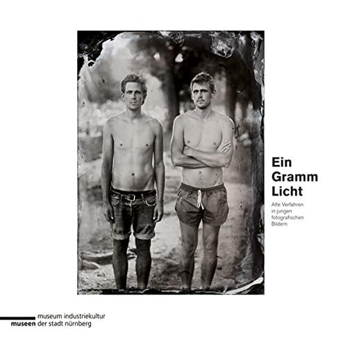 9783731901471: Ein Gramm Licht: Alte Verfahren in jungen fotografischen Bildern