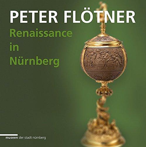 9783731901525: Peter Flötner: Renaissance in Nürnberg