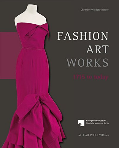 9783731901655: Fashion - Art - Works: 1715 to Today