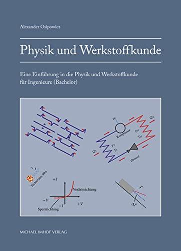 9783731901945: Physik und Werkstoffkunde: Eine Einführung in die Physik und Werkstoffkunde für Ingenieure (Bachelor)