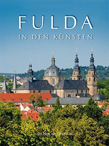 Fulda in den Künsten: Festgabe für Gregor K. Stasch zum 65. Geburtstag Alessandra ...