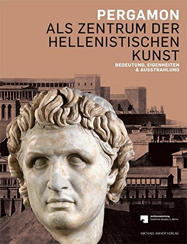9783731902096: Pergamon als Zentrum der hellenistischen Kunst: Bedeutung, Eigenheiten & Ausstrahlung