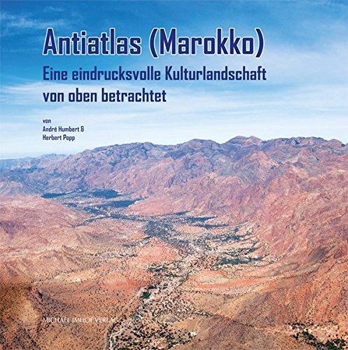Antiatlas (Marokko). Eine eindrucksvolle Kulturlandschaft von oben betrachtet.: Von André Humbert ...