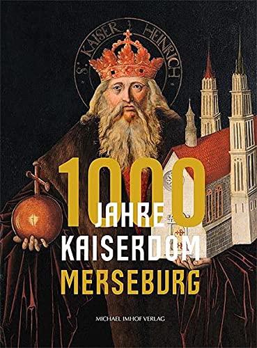 9783731902287: 1000 Jahre Kaiserdom Merseburg (Schriftenreihe der Vereinigten Domstifter zu Merseburg und Naumburg und des Kollegiatstifts Zeitz)