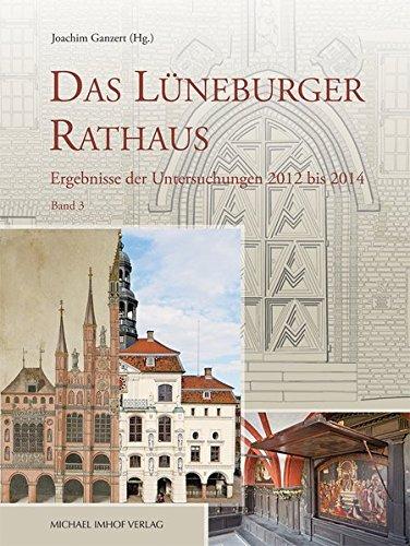 Rathaus Lüneburg Band 3: Birte Rogacki-Thiemann