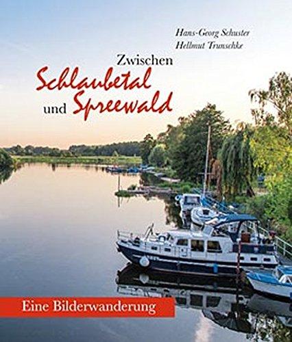 9783731902539: Zwischen Schlaubetal und Spreewald: Eine Bilderwanderung