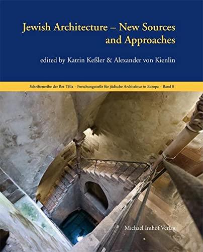 9783731903222: Jewish Architecture: New Sources and Approaches (Schriften Der Bet Tfila Forschungsstel / Publications of Bet Tfila)