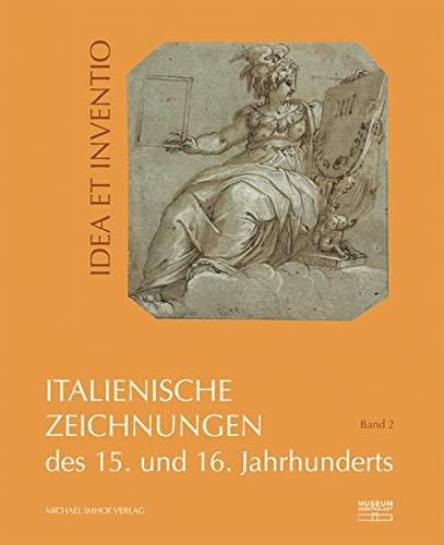 9783731905837: Italienische Zeichnungen des 15. und 16. Jahrhunderts aus der Sammlung der Kunstakademie Düsseldorf im Museum Kunstpalast Band 2: Idea Et Inventio
