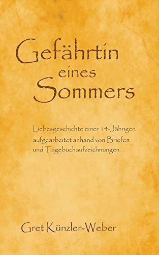 9783732200047: Gefährtin eines Sommers: Liebesgeschichte einer 14-Jährigen - aufgearbeitet anhand von Briefen und Tagebuchaufzeichnungen