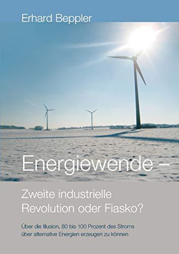 9783732200344: Energiewende - Zweite Industrielle Revolution Oder Fiasko? (German Edition)