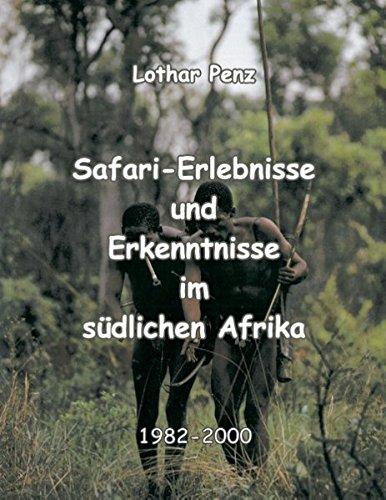 Safari - Erlebnisse und Erkenntnisse im südlichen Afrika: Lothar Penz