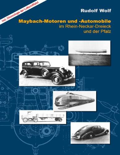 9783732209439: MAYBACH-Motoren und Automobile im Rhein-Neckar-Dreieck und der Pfalz: inkl. Chronologie die Luftschiffahrt