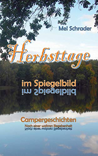 9783732213917: Herbsttage im Spiegelbild: Campergeschichten - Nach einer wahren Begebenheit