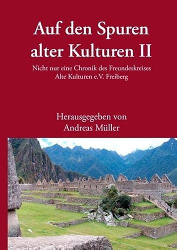 Auf den Spuren alter Kulturen - Band II: Andreas M�ller