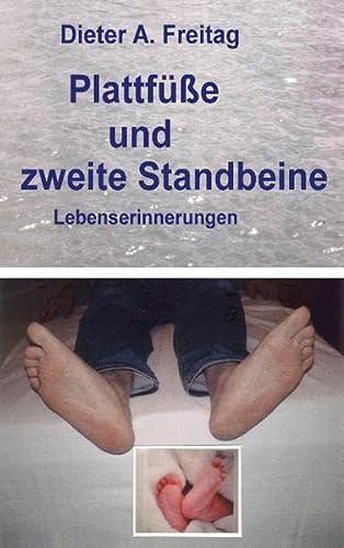 9783732226702: Plattfüße und zweite Standbeine: Lebenserinnerungen