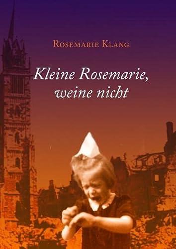 9783732226924: Kleine Rosemarie, weine nicht