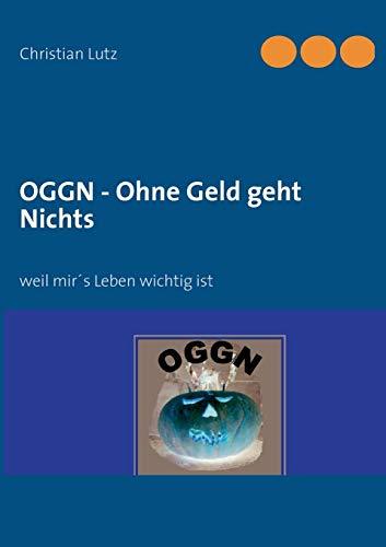 Oggn - Ohne Geld Geht Nichts: Christian Lutz