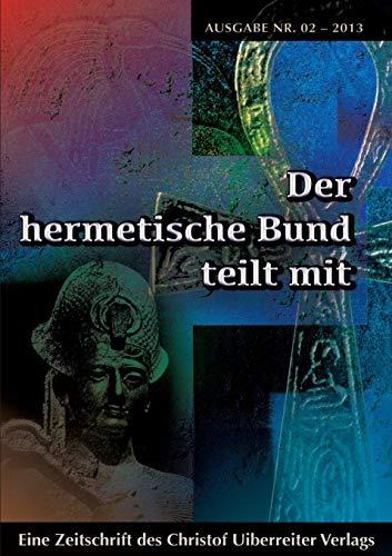 Der Hermetische Bund Teilt Mit: Von Hohenstatten, Johannes; Hohenstatten, Johannes H