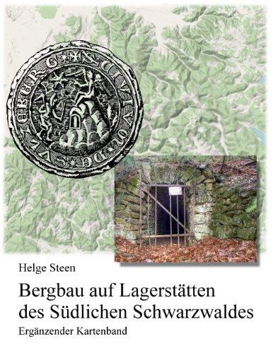 Bergbau auf Lagerstätten des Südlichen Schwarzwaldes -: Helge Steen