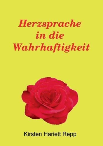 9783732232550: Herzsprache in die Wahrhaftigkeit (German Edition)