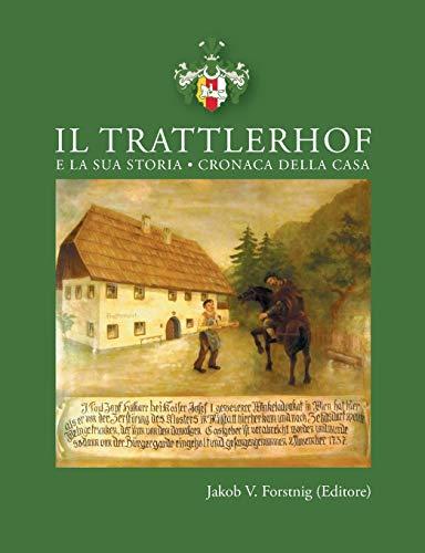 Il Trattlerhof E La Sua Storia (Italian Edition)