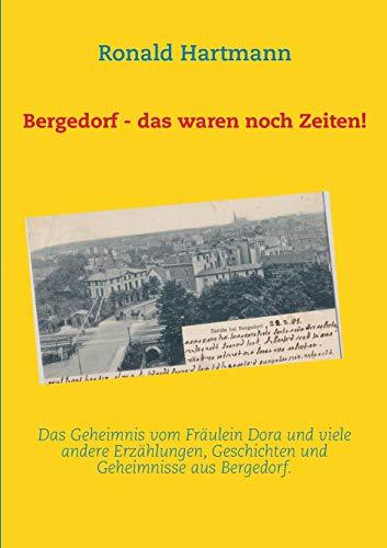 Bergedorf - das waren noch Zeiten!: Hartmann, Ronald