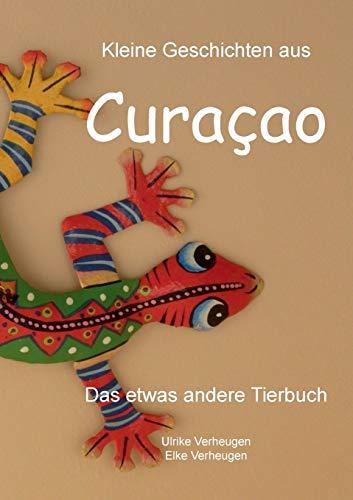 Kleine Geschichten Aus Curacao: Ulrike Verheugen; Elke Verheugen