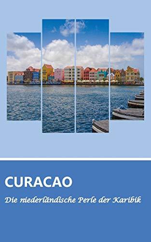 9783732235605: Reiseführer Curaçao - Die niederländische Perle der Karibik (German Edition)