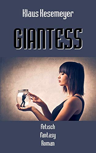 Giantess: Klaus Kesemeyer