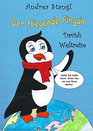 9783732236565: Der fliegende Pinguin: Davids Weltreise