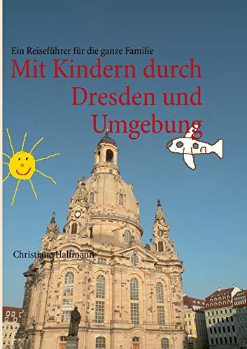 9783732237180: Mit Kindern Durch Dresden Und Umgebung