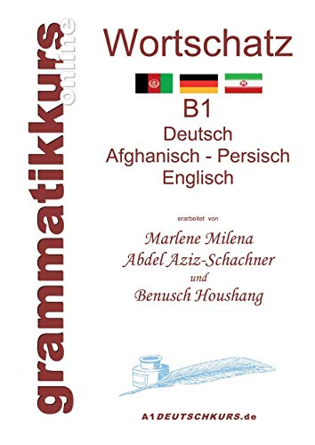 Worterbuch Deutsch - Afghanisch - Persich - Englisch B1: Marlene Milena Abdel Aziz - Schachner