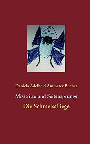 Misstritte Und Seitensprunge: Daniela Adelheid Ammeter Bucher